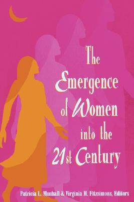 the Emergence of Women Into the 21st Century (National League for Nursing Publication), Munhall, Patricia