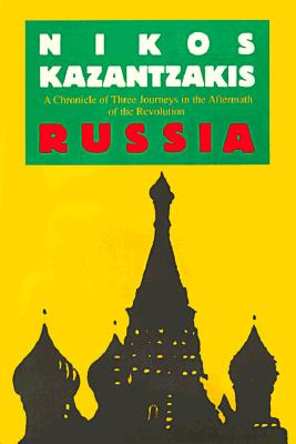 Russia: A Chronicle of Three Journeys in the Aftermath of the Revolution