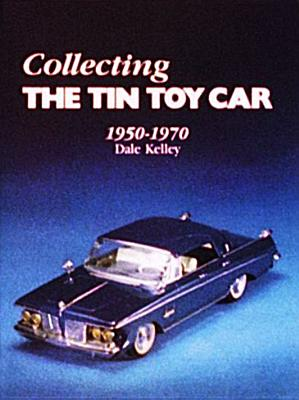 Image for Collecting the Tin Toy Car, 1950-1970