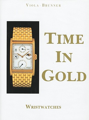 Image for Time in Gold , Wristwatches (English and German Edition)