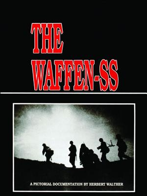 Waffen-SS: A Pictorial Documentation, Walther, Herbert
