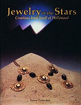 JEWELRY OF THE STARS CREATIONS FROMN JOSEFF OF HOLLYWOOD, BALL, JOANNE DUBBS