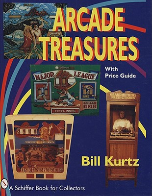 Image for Arcade Treasures: With Price Guide (Schiffer Book for Collectors)
