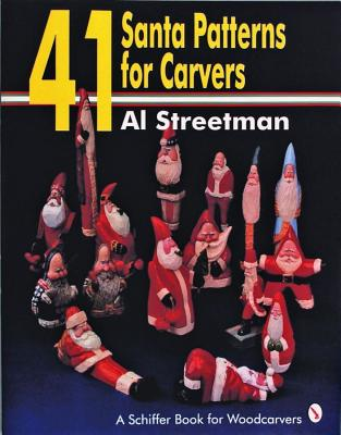 41 Santa patterns for carvers, Streetman, Al