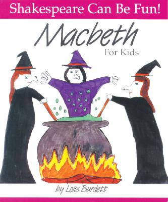Image for MacBeth : For Kids (Shakespeare Can Be Fun series)