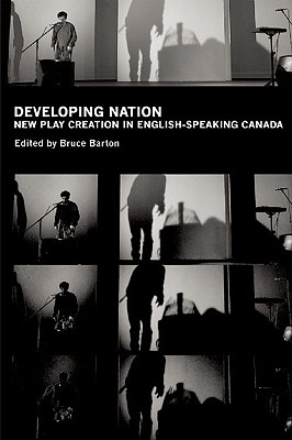 Developing Nation: New Play Creation in English-Speaking Canada