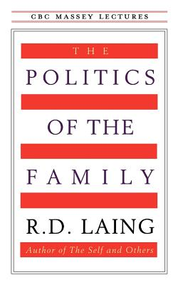 The Politics of the Family (CBC Massey Lecture), Laing, R.D.