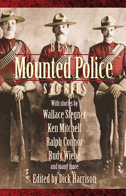 The Best Mounted Police Stories, Harrison, Dick, Ed.