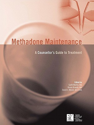 Methadone Maintenance: A Counsellor's Guide to Treatment