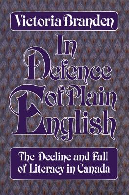 In Defense of Plain English: the Decline and Fall of Literacy, BRANDEN, Victoria