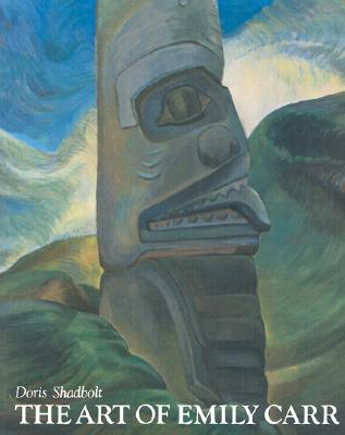 The Art of Emily Carr, SHADBOLT, Doris; CARR, Emily