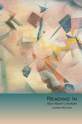 Image for Reading in: Alice Munro's Archives