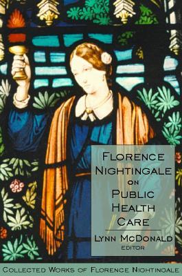 Florence Nightingale on Public Health Care: Collected Works of Florence Nightingale, Volume 6 (v. 6)
