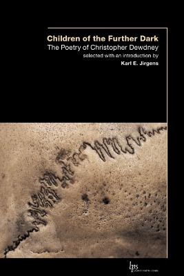 Children of the Outer Dark: The Poetry of Christopher Dewdney (Laurier Poetry), Dewdney, Christopher