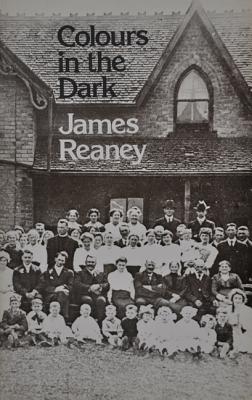Colours in the Dark, Reaney, James