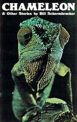 Chameleon and Other Stories, Schermbrucker, Bill