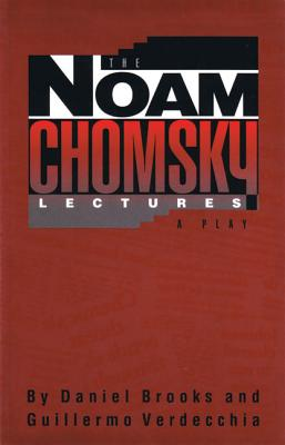 The Noam Chomsky Lectures, Brooks, Daniel; Verdecchia, Guillermo