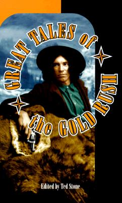 GREAT TALES OF THE GOLDRUSH, TED (ED) STONE