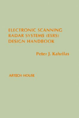 Electronic Scanning Radar Systems (Esrs) Design Handbook, Peter J. Kahrilas