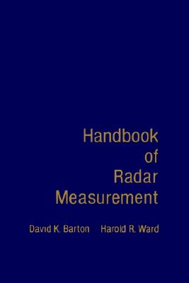 Handbook of Radar Measurement, David K. Barton; Harold R. Ward