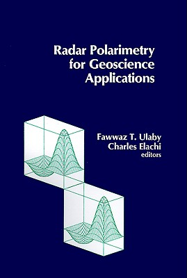 Radar Polarimetry for Geoscience Applications (Artech House Remote Sensing Library)