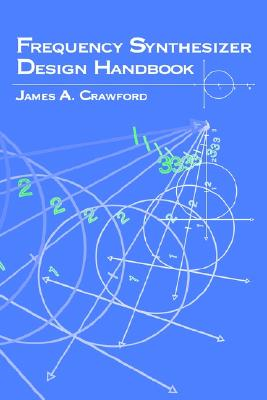 Frequency Synthesizer Design Handbook (Artech House Microwave Library (Hardcover)), Crawford, James A.