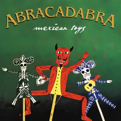 Abracadabra: Mexican Toys (English and Spanish Edition), Amaroma Editions