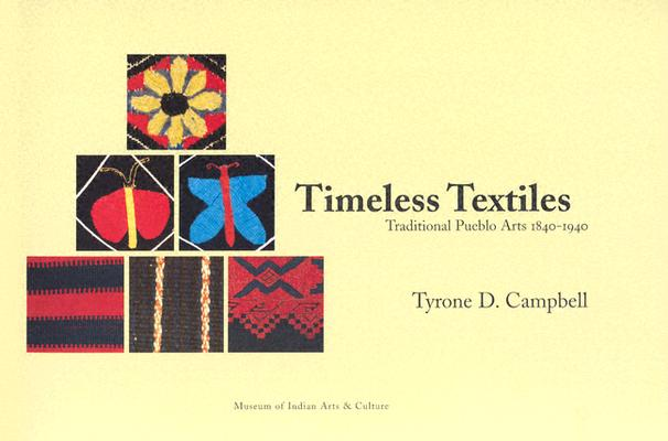 Image for Timeless Textiles: Traditional Pueblo Arts 1840-1940