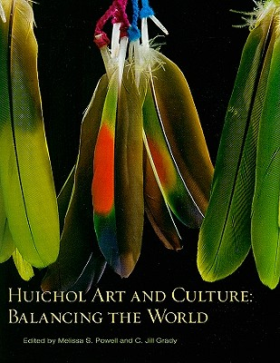 Image for Huichol Art and Culture: Balancing the World: Featuring the Robert M. Zingg Coll