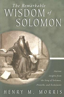 Image for The Remarkable Wisdom of Solomon