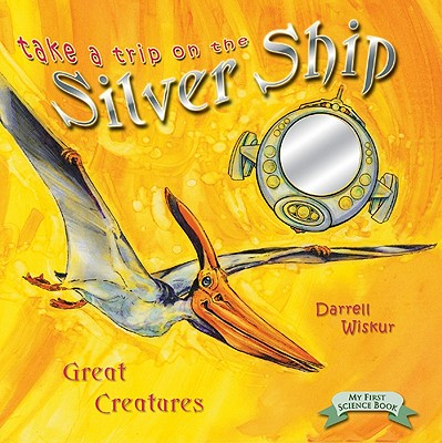 Image for Great Creatures (Take a Trip on the Silver Ship Ser)