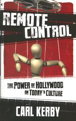 Image for Remote Control: The Power of Hollywood in Today's Culture