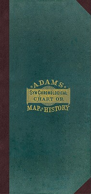 Adam's Synchronological Chart or Map of History., Sebastian Adams