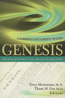 Image for Coming to Grips with Genesis: Biblical Authority and the Age of the Earth