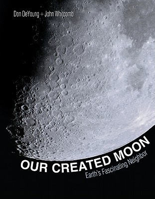 Image for Our Created Moon: Earth's Fascinating Neighbor