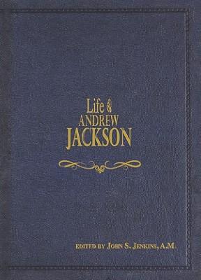 Life of Andrew Jackson (Life Of... (Attic Books)), John S. Jenkins
