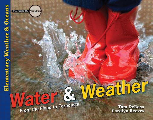 Image for Water & Weather: From the Flood to Forecasts (Investigate the Possibilities)
