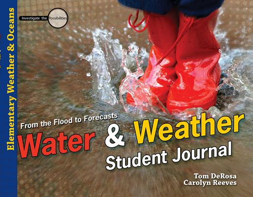 Image for Water & Weather Student Journal: From the Flood to Forecasts (Investigate the Possibilities)