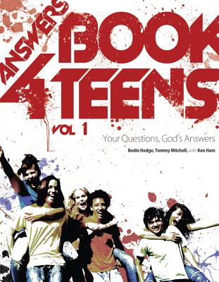 Answer Book for Teens, Bodie Hodge, Tommy Mitchell, with Ken Ham
