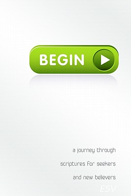Image for Begin: A Journey Through Scriptures for Seekers and New Believers