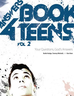 Answers Book 4 Teens Vol 2: Your Questions, God's Answers, Brodie Hodge, Tommy Mitchell, Ken Ham
