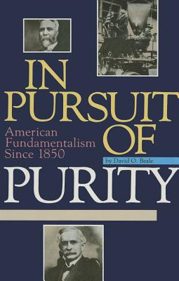 Image for In Pursuit of Purity: American Fundamentalism Since 1850
