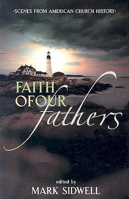 Image for Faith of our Fathers: Scenes from American Church History