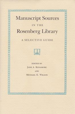 Image for Manuscript Sources in the Rosenberg Library A Selective Guide
