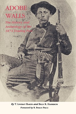 Image for Adobe Walls: The History and Archaeology of the 1874 Trading Post