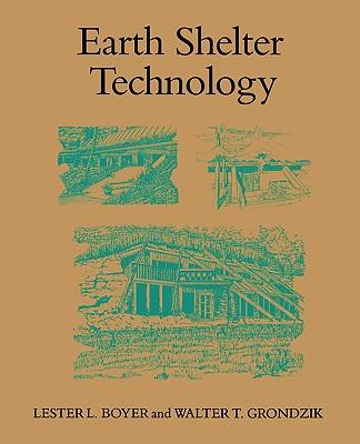 Earth Shelter Technology, Boyer, Lester L.; Grondzik, Walter T.