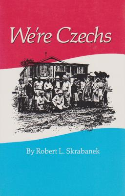 Image for We're Czechs (Centennial Series of the Association of Former Students, Texas A&M University)