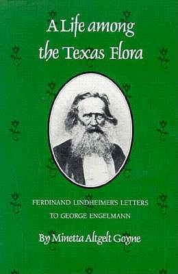 Image for Life Among the Texas Flora: Ferdinand Lindheimer's Letters to George Engelmann