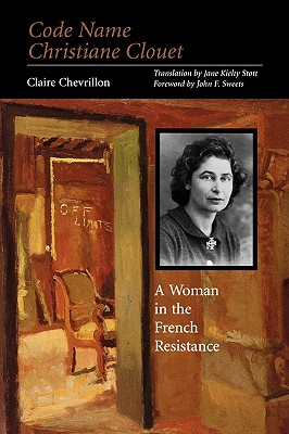 Image for Code Name Christiane Clouet: A Woman in the French Resistance
