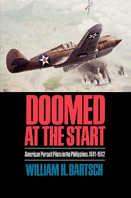 Image for Doomed at the Start: American Pursuit Pilots in the Philippines, 1941-1942 (Williams-Ford Texas A&M University Military History Series)